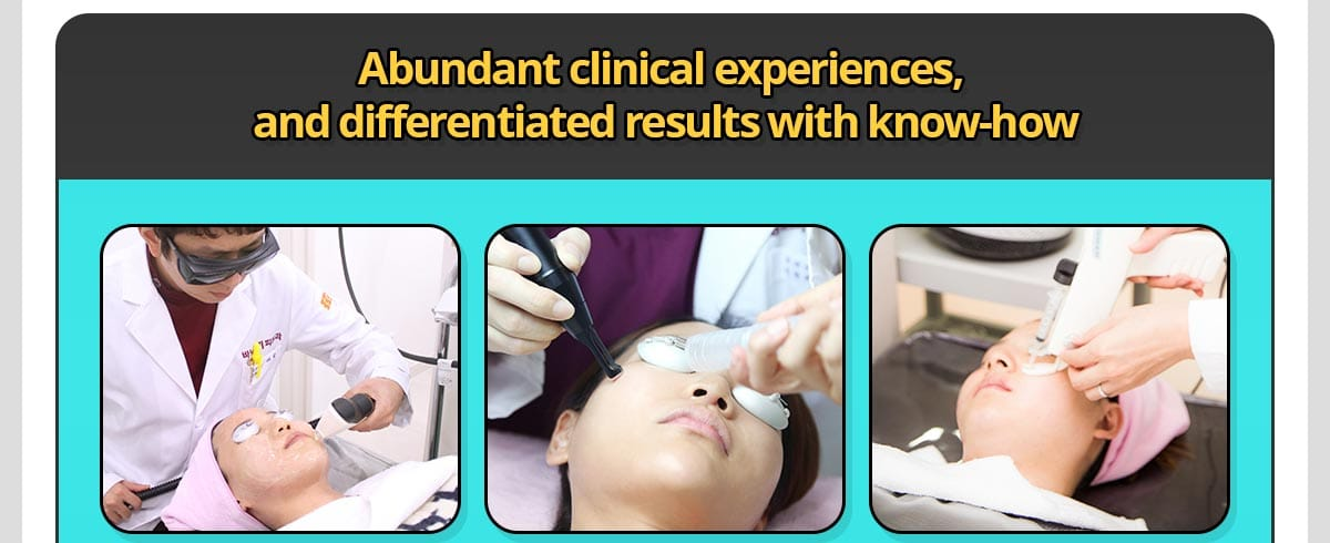 Abundant clinical experiences, and differentiated results with know-how