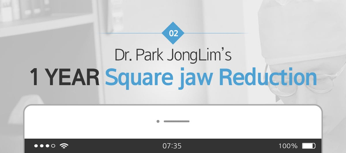 Dr.Park JongLim's 1 Year Square jaw Reduction