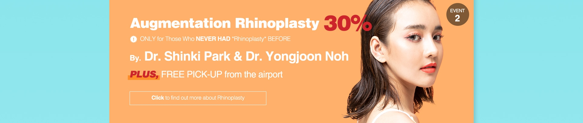 EVENT2. Augmentation Rhinoplasty 30% By. Dr.Shinki Park & Dr.Yongjoon Noh